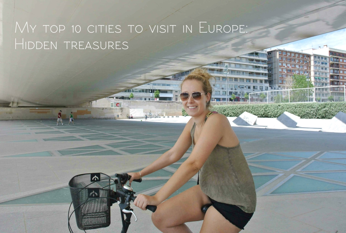 My top 10 cities to visit in Europe: Hidden treasures